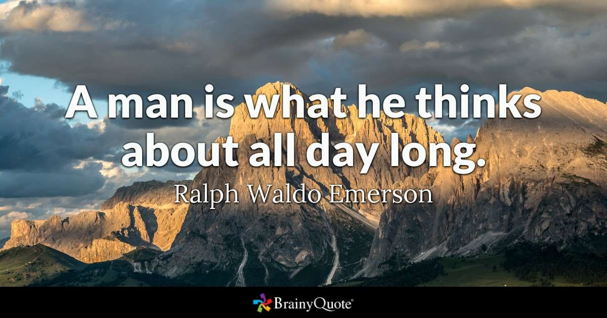 a man is what he thinks about all day long-0