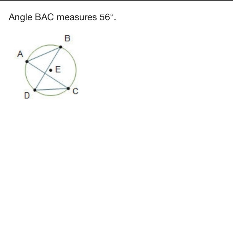 angle bac measures 56°. what is the measure of angle bdc? 28° 34° 56° 112°-0