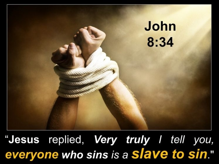 everyone who sins is a slave to sin-1