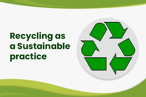 explain how recycling practices can lead to environmental sustainability.-1