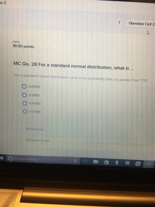 for a standard normal distribution, what is the probability that z is greater than 1.75?-2