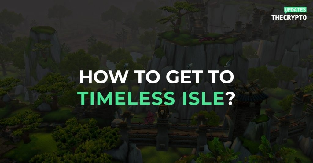 how to get to the timeless isle-4