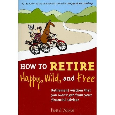 how to retire happy wild and free-2