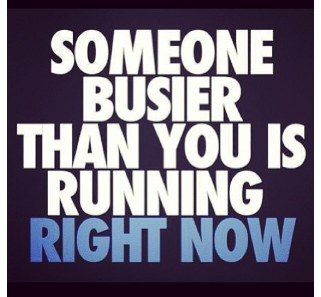 someone who is busier than you is running-1