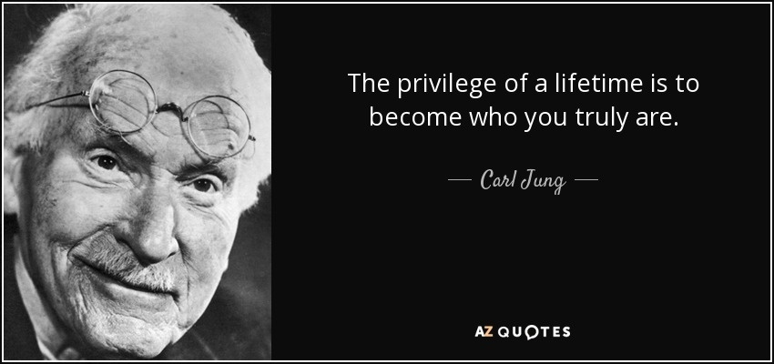 the privilege of a lifetime is to become who you truly are-0