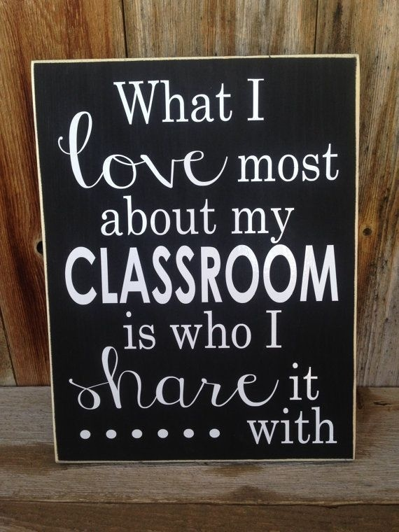 what i love most about my classroom is who i share it with-2