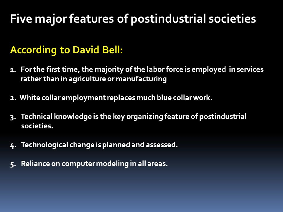 what is the key feature of postindustrial societies as it relates to the work force?-1