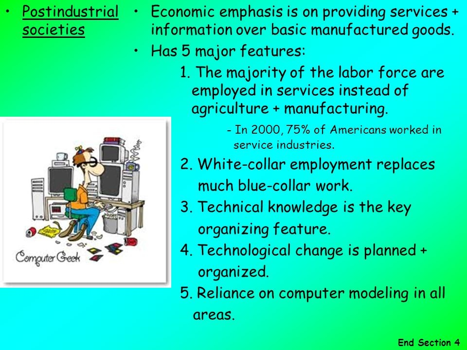 what is the key feature of postindustrial societies as it relates to the work force?-4
