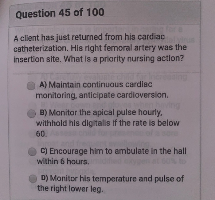 what is the most essential nursing care for a client who just had a cardiac catheterization?-2