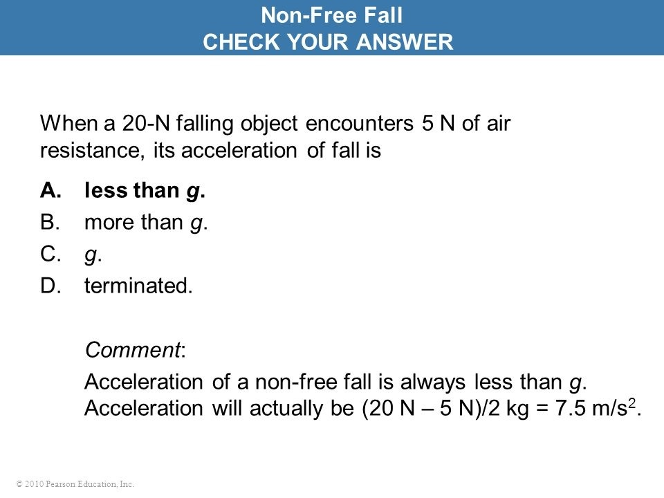 what is the net force acting on a falling 1-kg ball if it encounters 2 n of air resistance?-2