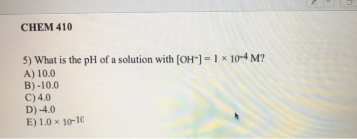 what is the ph of a solution with [oh-] = 1 × 10-4 m?-0