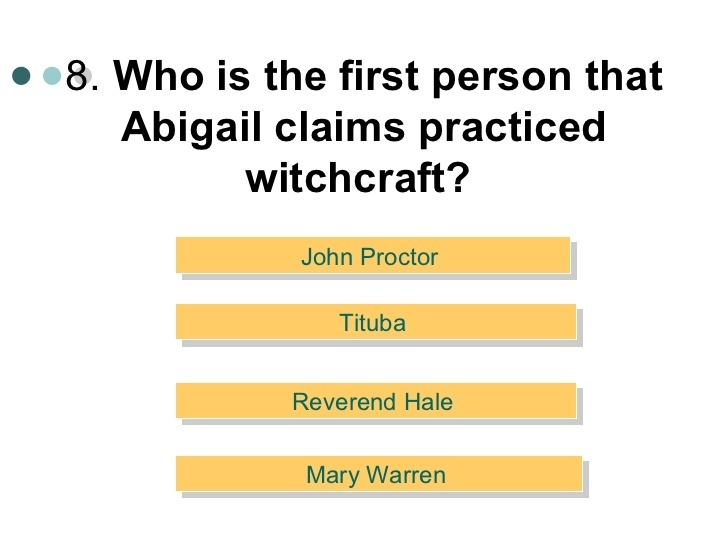 who is the first person that abigail claims practiced witchcraft-0