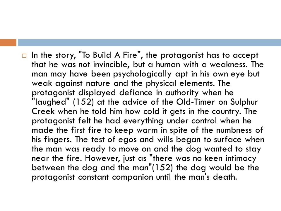 who is the protagonist in to build a fire-4