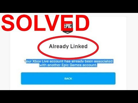 your xbox live account has already been associated with another epic games account.-4
