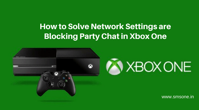 network settings blocking party chat xbox one-3