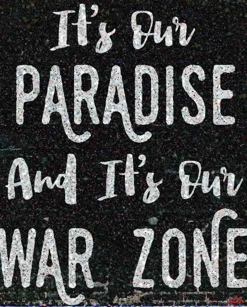 paradise and war zone-0